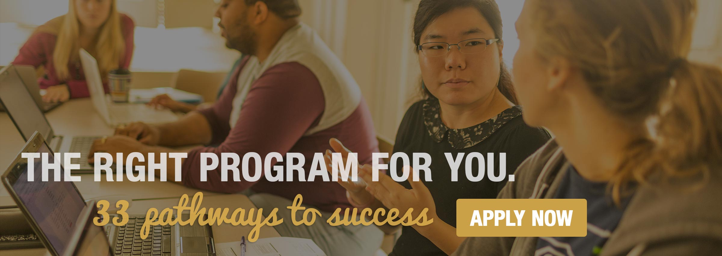 The Right Program for You. 24 pathways to success.